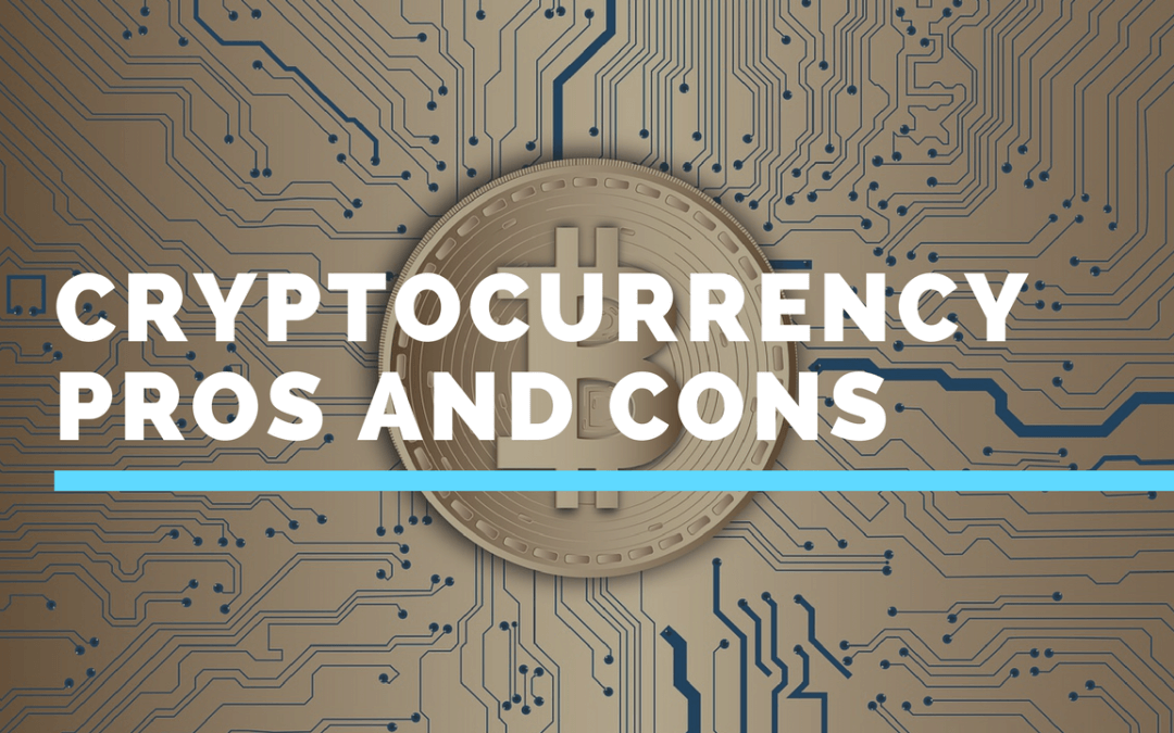 The Pros & Cons Of Cryptocurrency
